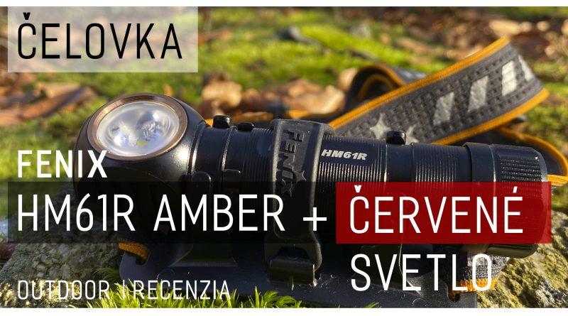 Čelovka Fenix HM61R Amber |Outdoor|Video recenzia