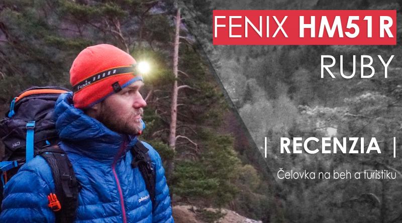 Outdoor recenzia čelovky Fenix HM 51 Ruby