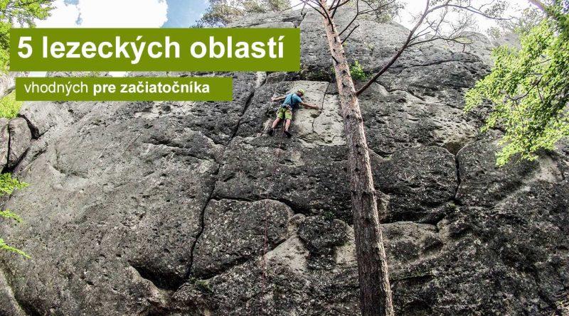 5 lezeckých oblastí vhodných pre začiatočníka